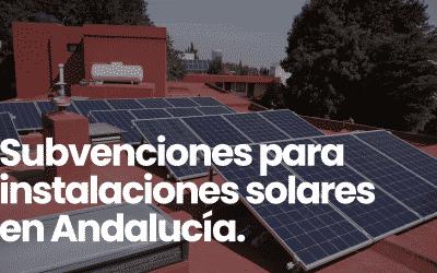 Subvenciones para placas solares en Andalucía